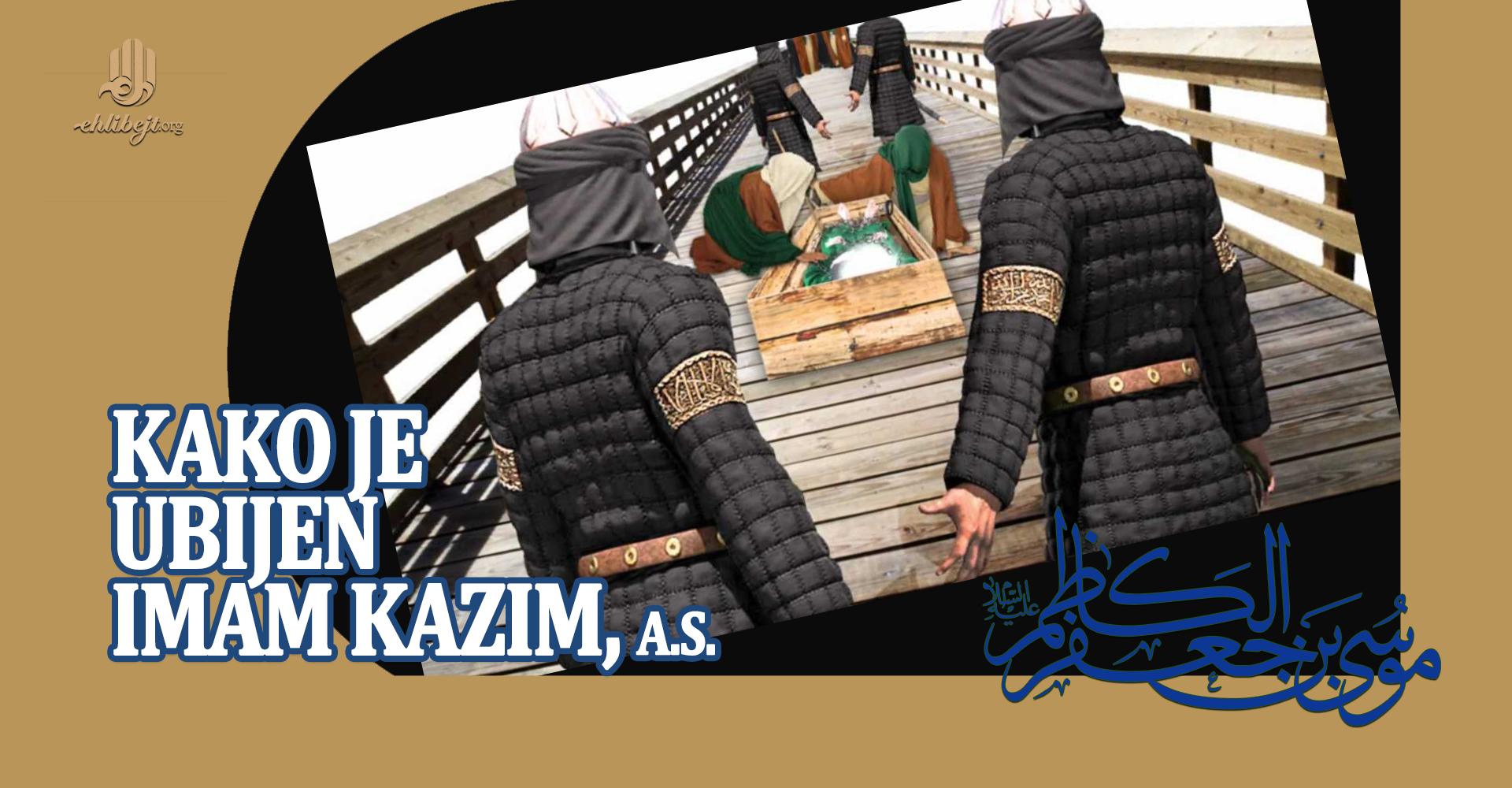 Kako je ubijen Imam Kazim, a.s.