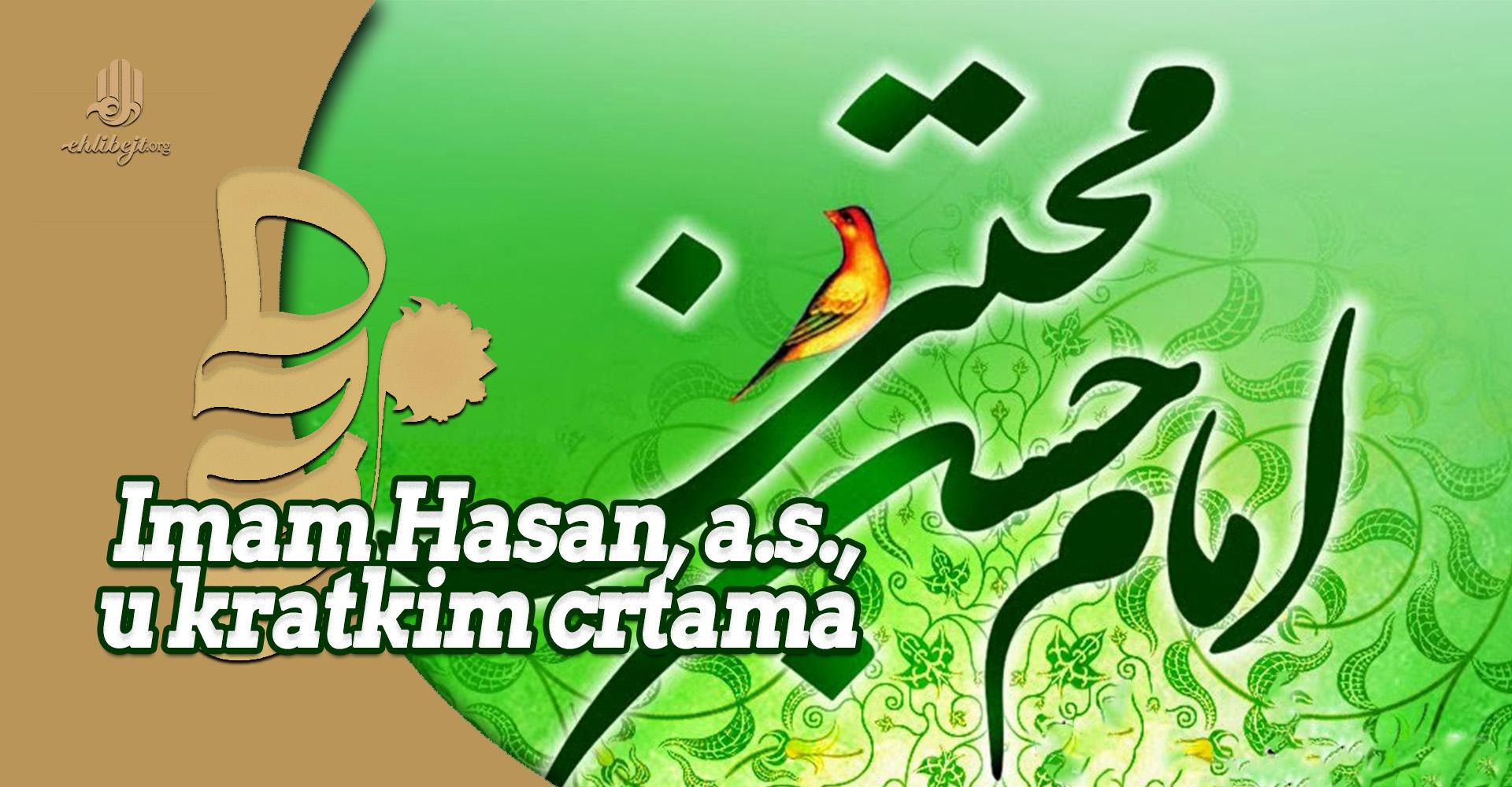 Imam Hasan, a.s., u kratkim crtama