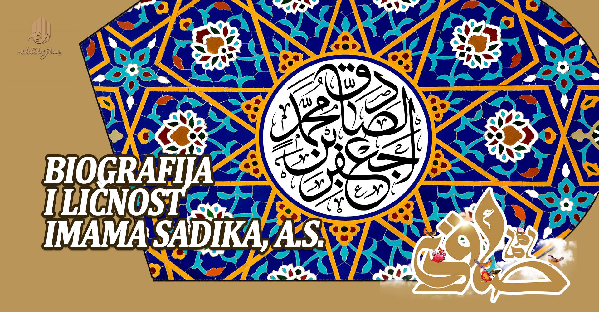 Biografija i ličnost Imama Sadika, a.s.