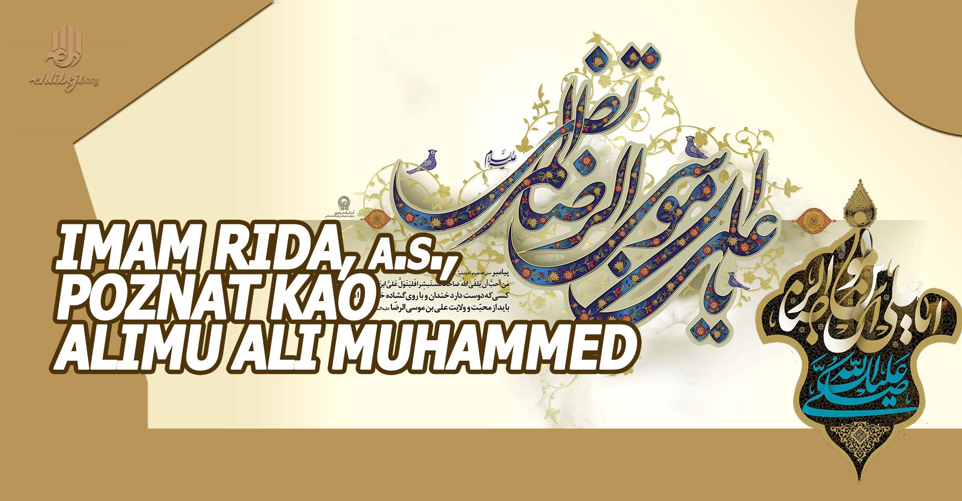 Zašto je Imam Rida, a.s., poznat kao učenjak, tj. Alimu Ali Muhammed?