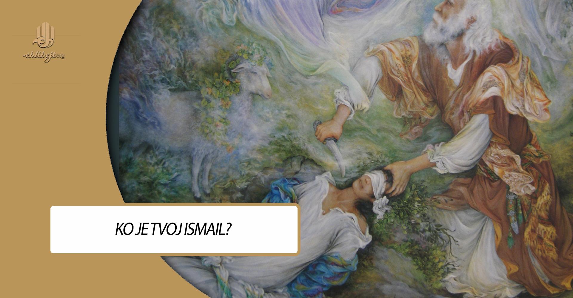 Ko je tvoj Ismail?