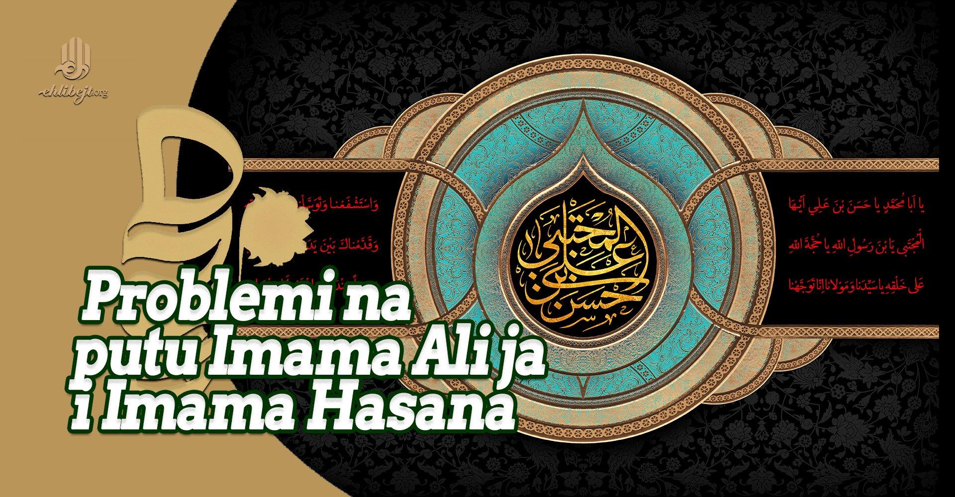 Problemi s kojima se suočavali Imam Ali i Imam Hasan