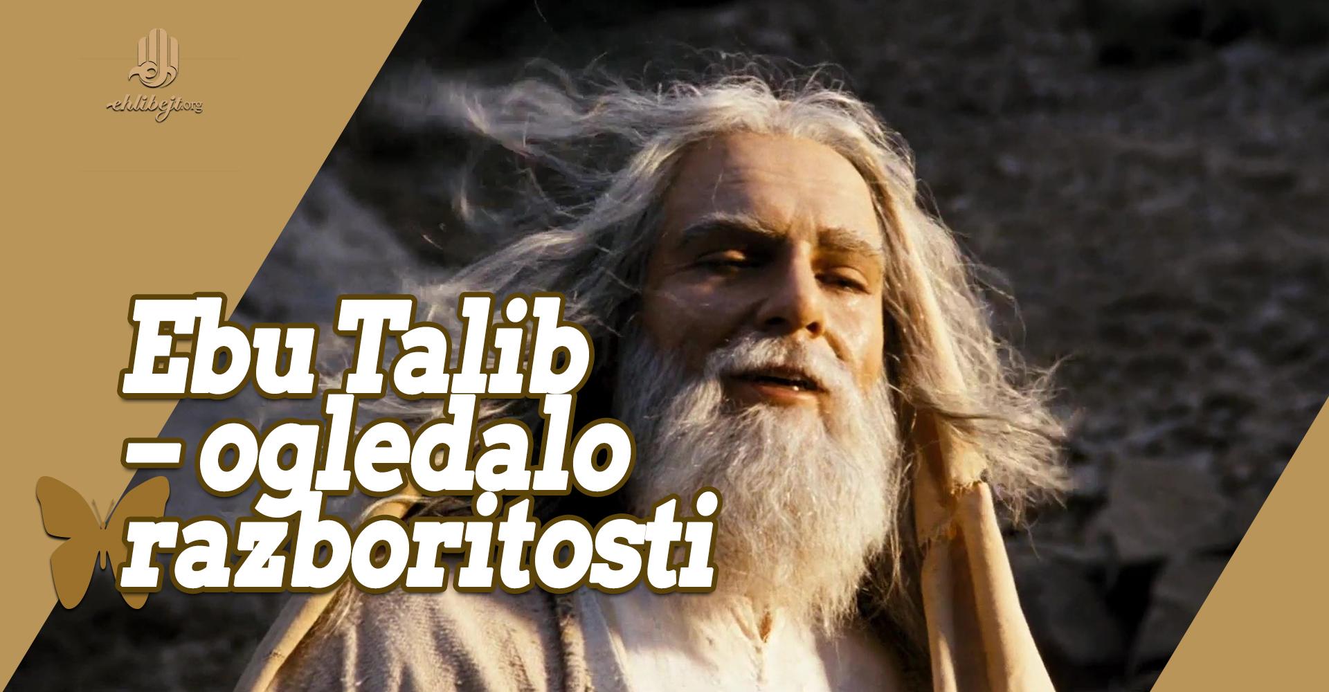 Ebu Talib – ogledalo razboritosti i postojanosti