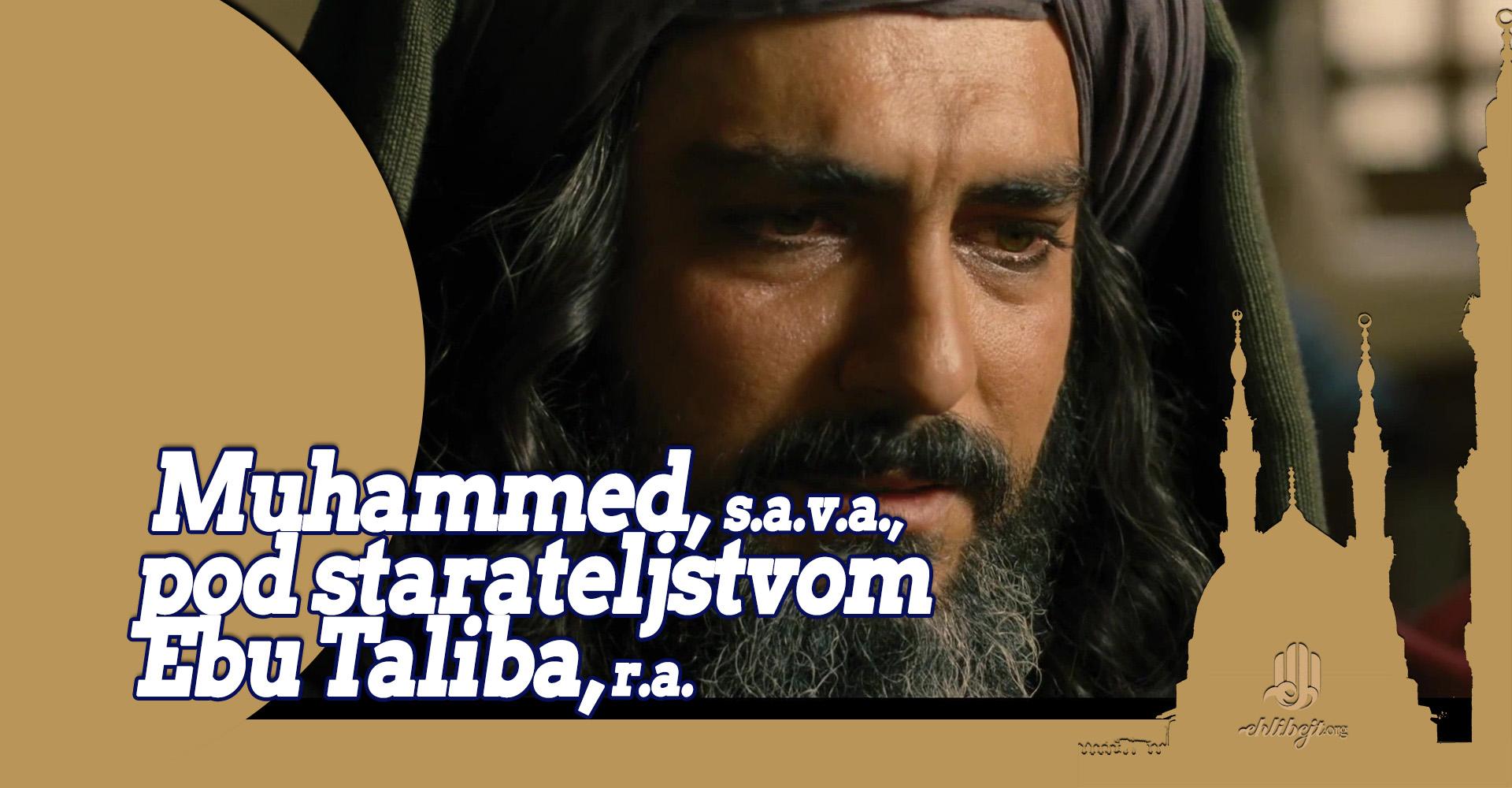 Muhammed, s.a.v.a., pod starateljstvom Ebu Taliba, r.a.