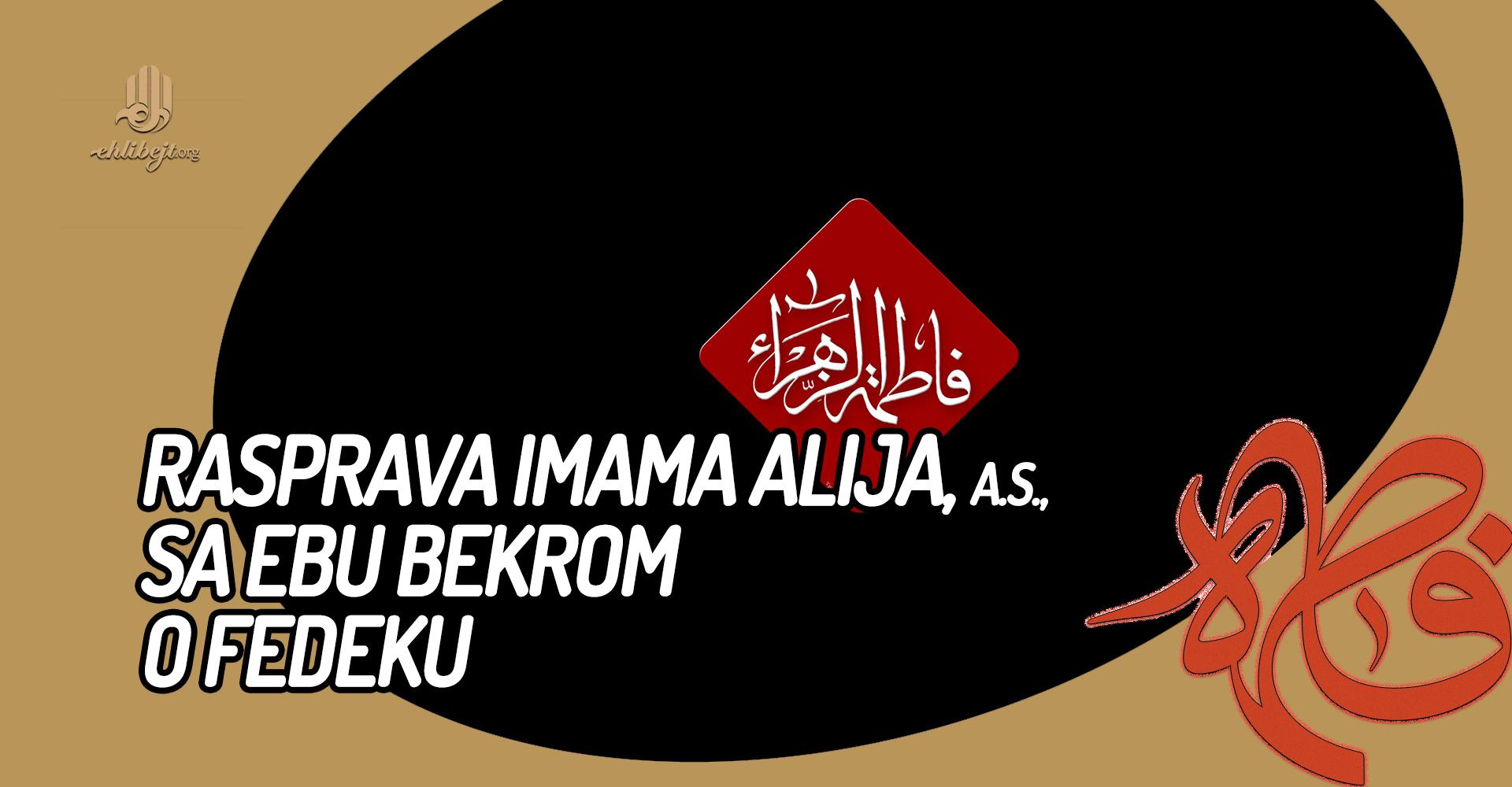 Rasprava Imama Alija, a.s., sa Ebu Bekrom o Fedeku