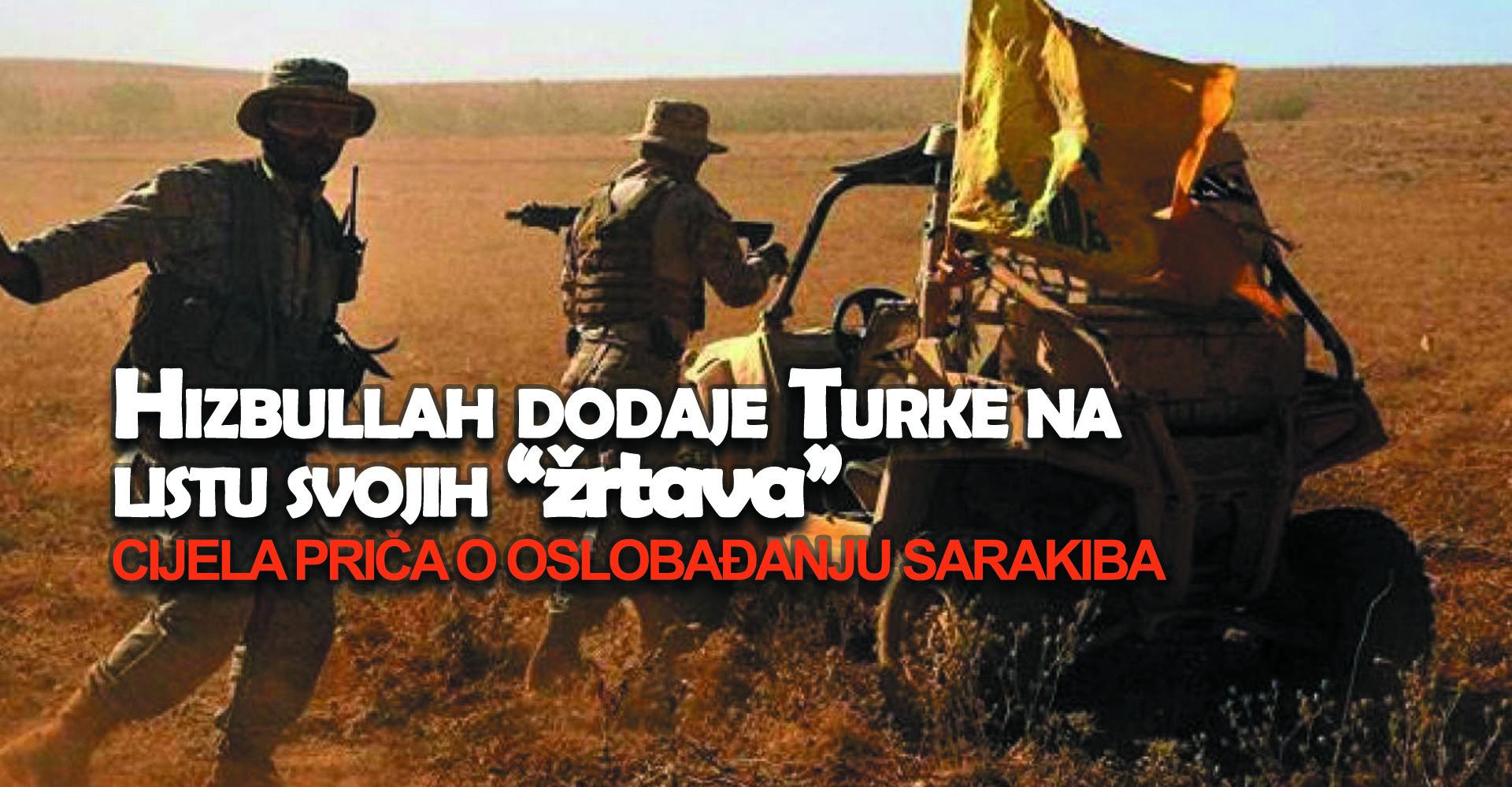 """Hizbullah dodaje Turke na listu svojih """"žrtava"""", cijela priča o oslobađanju Sarakiba"""