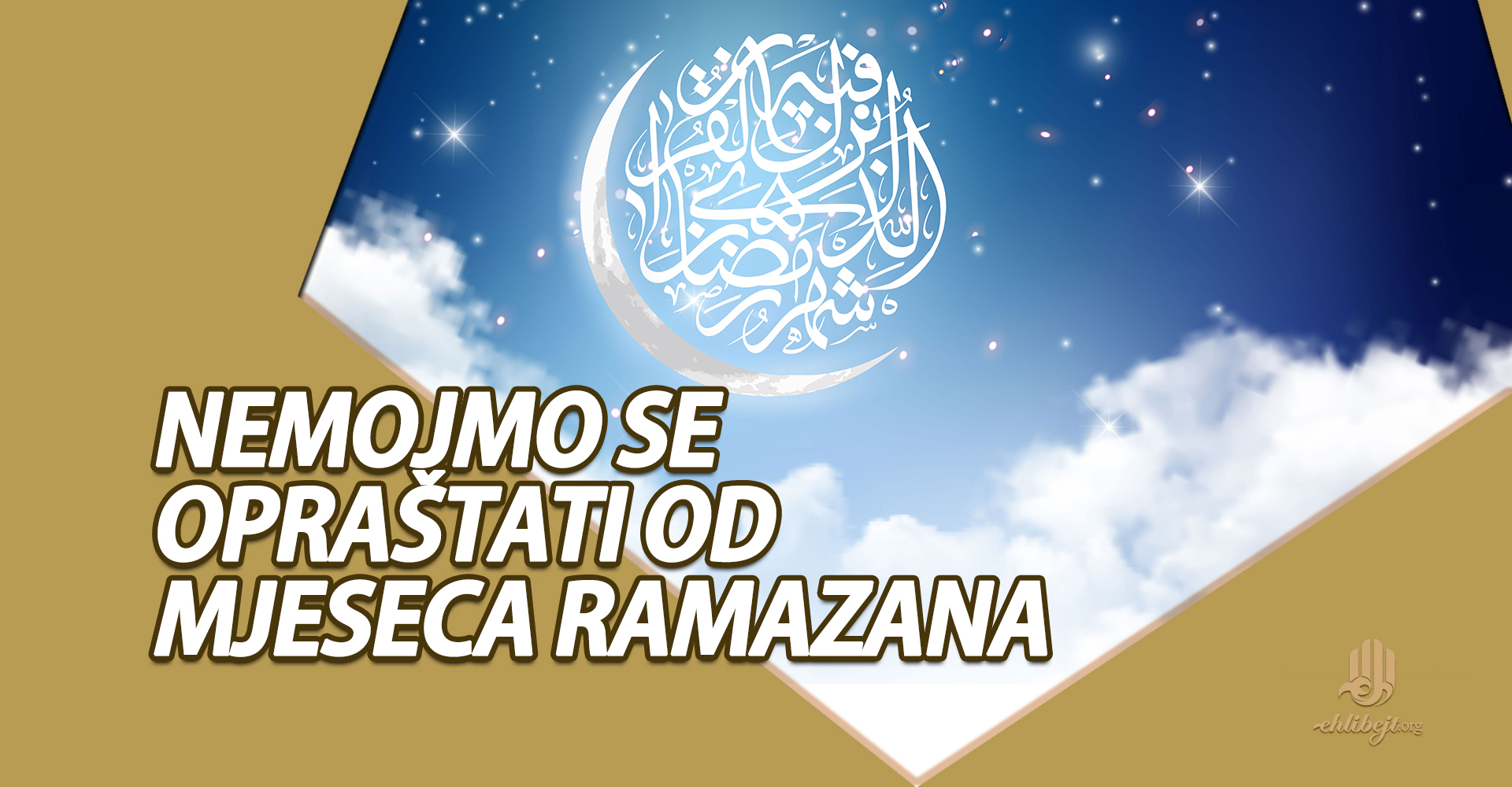 Nemojmo se opraštati od mjeseca ramazana