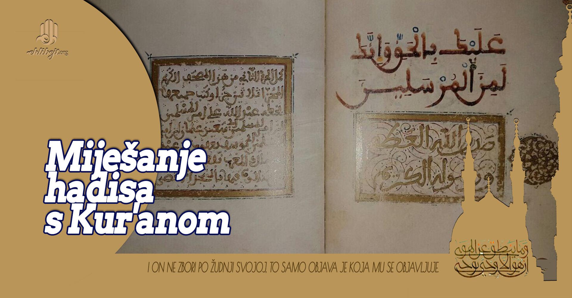 Miješanje hadisa s Kur'anom - izgovor za nepisanja sunneta