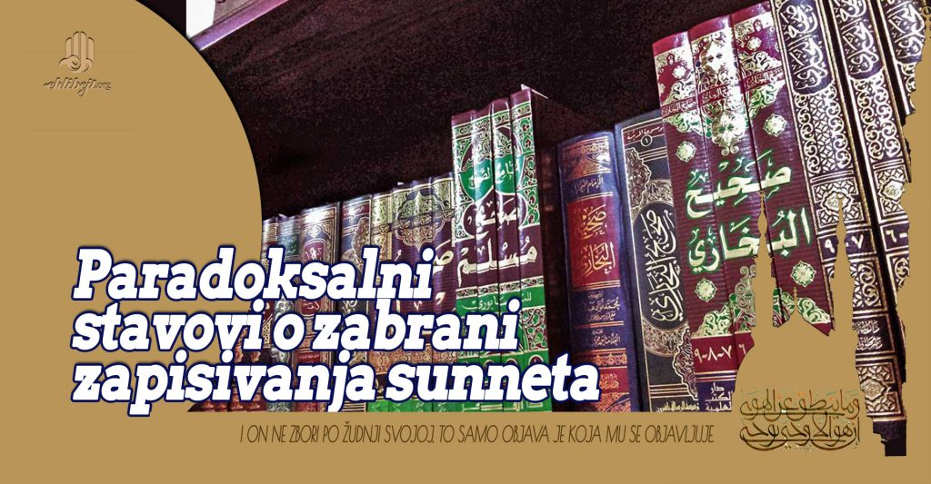 Paradoksalni stavovi o zabrani zapisivanja sunneta