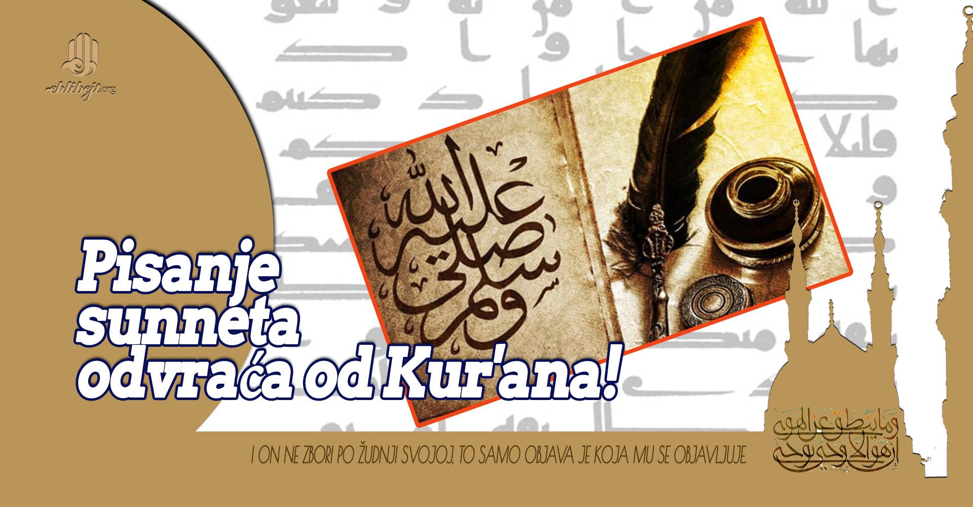 Pisanje sunneta odvraća od Kur'ana! - izgovor za nepisanja sunneta