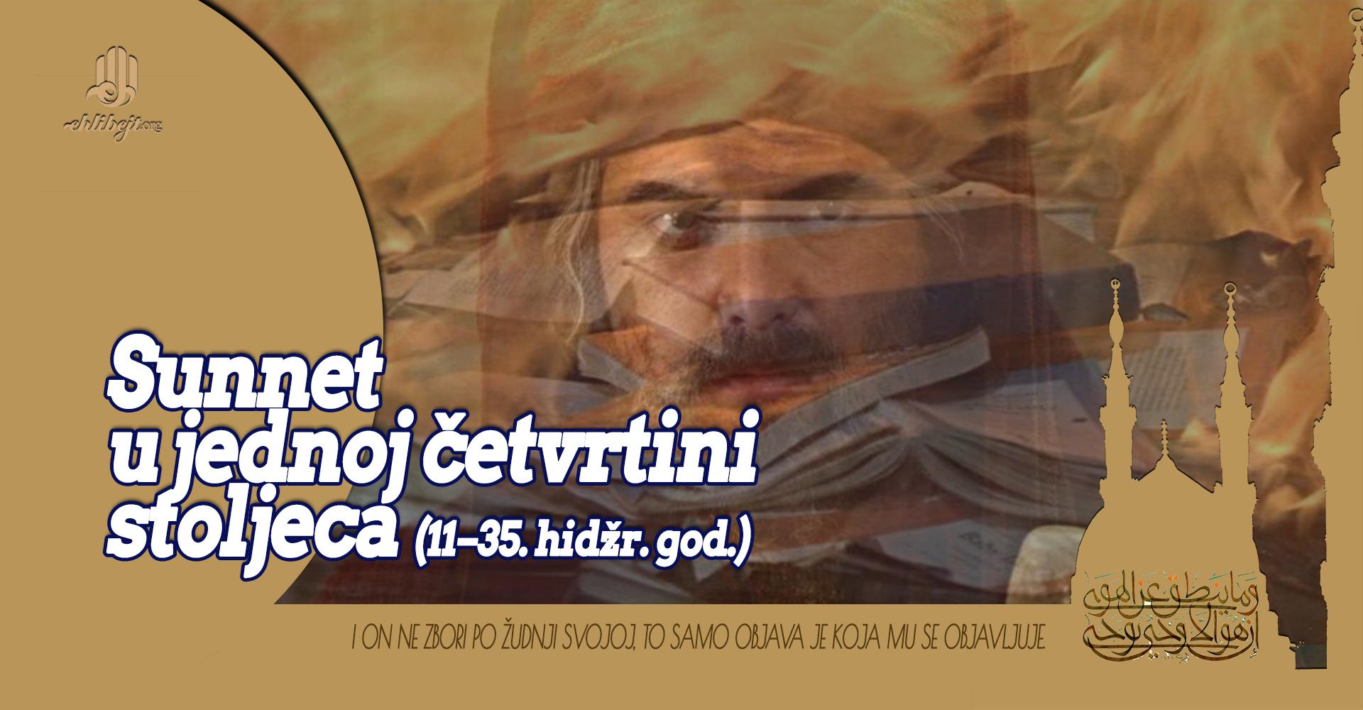 Sunnet u jednoj četvrtini stoljeća (11–35. hidžr. god.)
