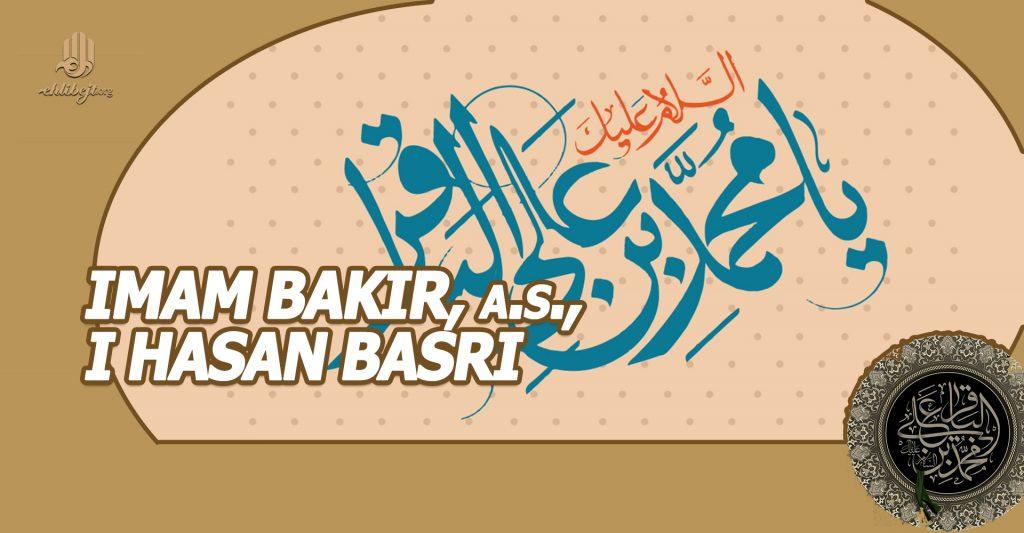 Imam Bakir, a.s., i Hasan Basri