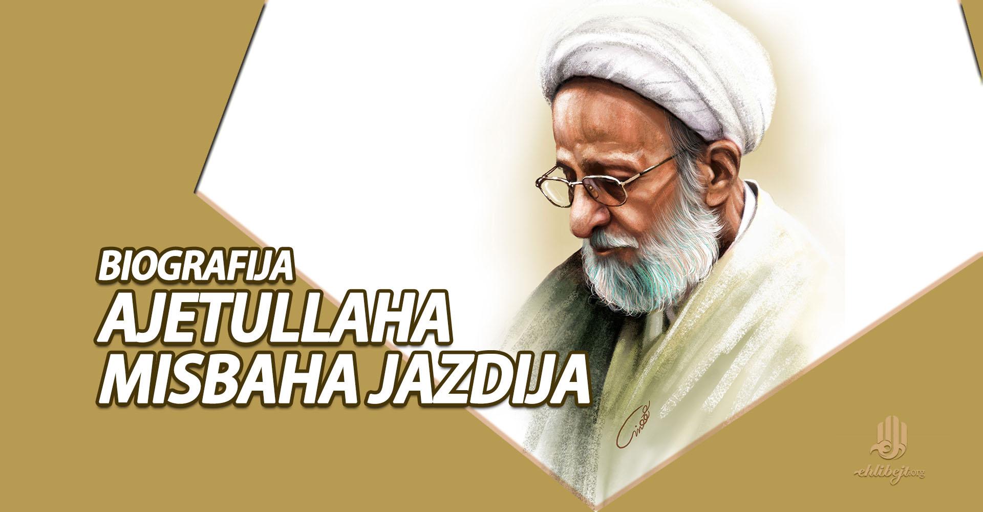 Biografija ajetullaha Misbaha Jazdija
