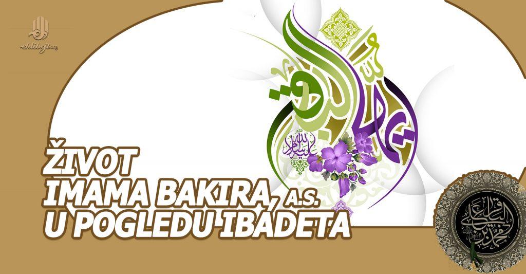 Život Imama Bakira, a.s. u pogledu ibadeta