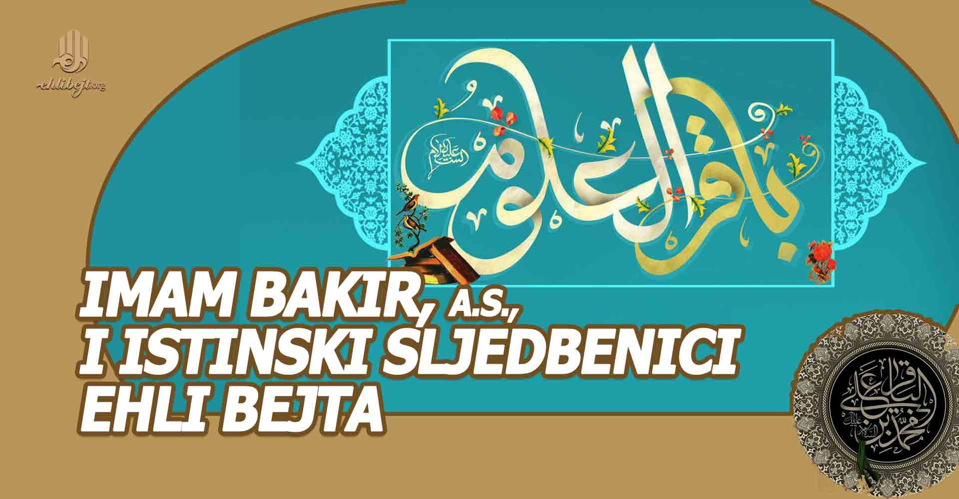 Imam Bakir, a.s., i istinski sljedbenici Ehli bejta