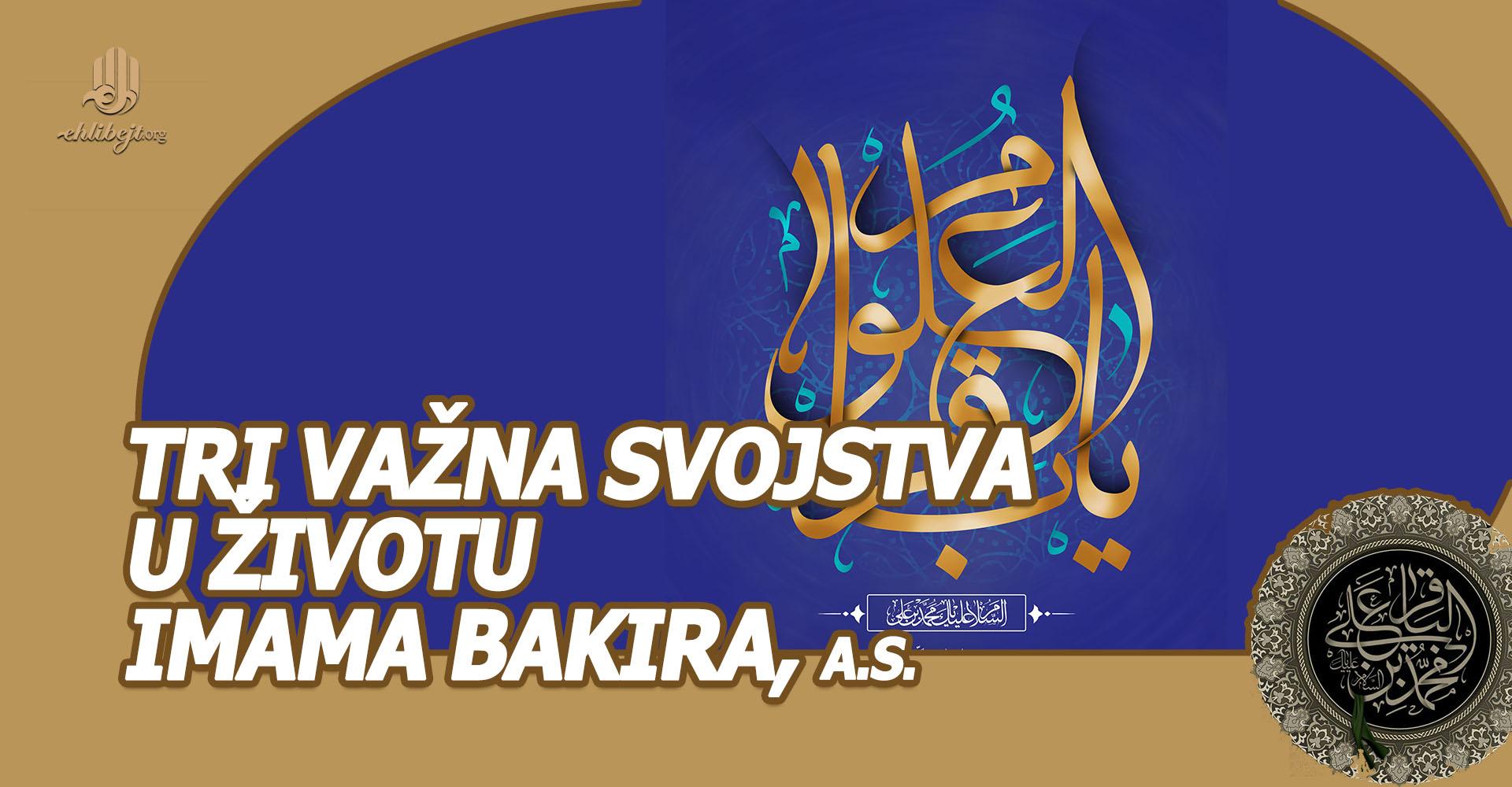 Tri važna svojstva u životu Imama Bakira, a.s.