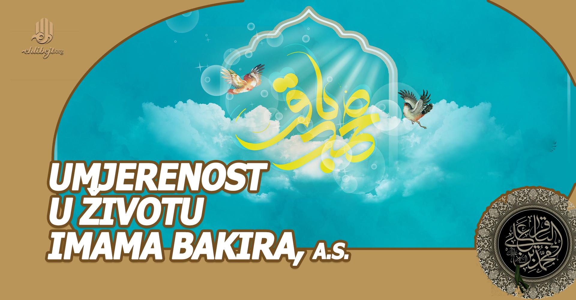 Umjerenost u životu Imama Bakira, a.s.