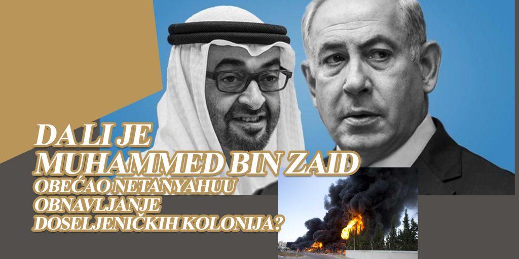 Da li je Muhammed bin Zaid obećao Netanyahuu obnavljanje doseljeničkih kolonija koje su pogađane raketama iz Gazze?