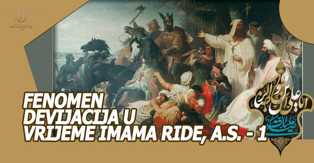 Fenomen devijacija u vrijeme Imama Ride, a.s. – 1