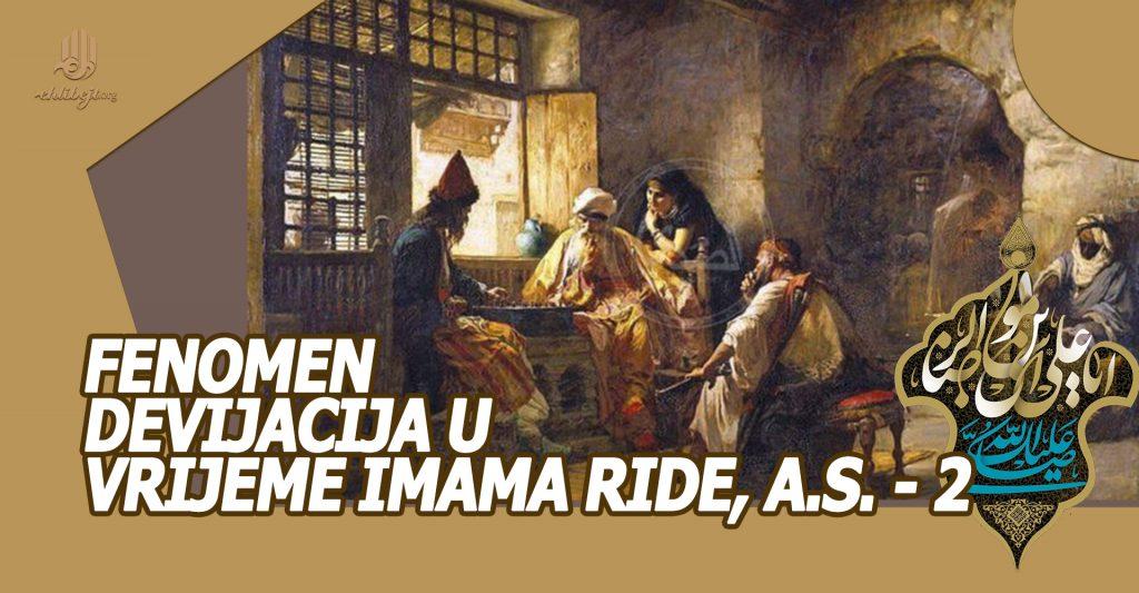 Fenomen devijacija u vrijeme Imama Ride, a.s. – 2