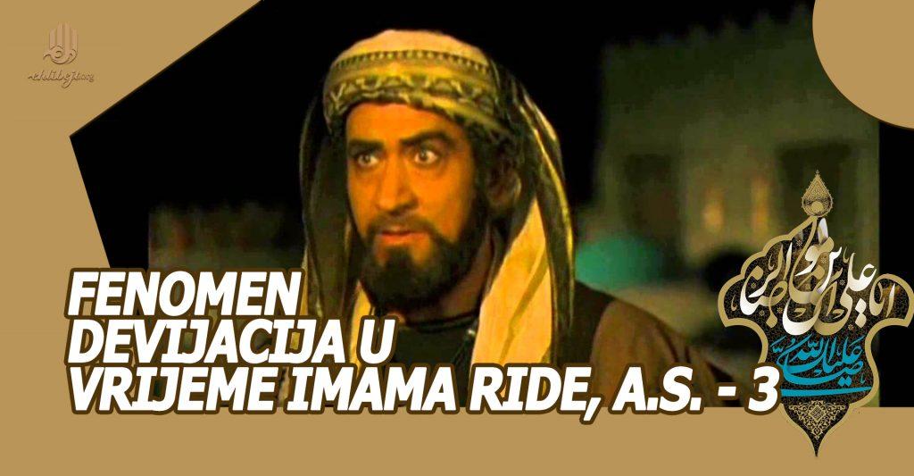 Fenomen devijacija u vrijeme Imama Ride, a.s. – 3
