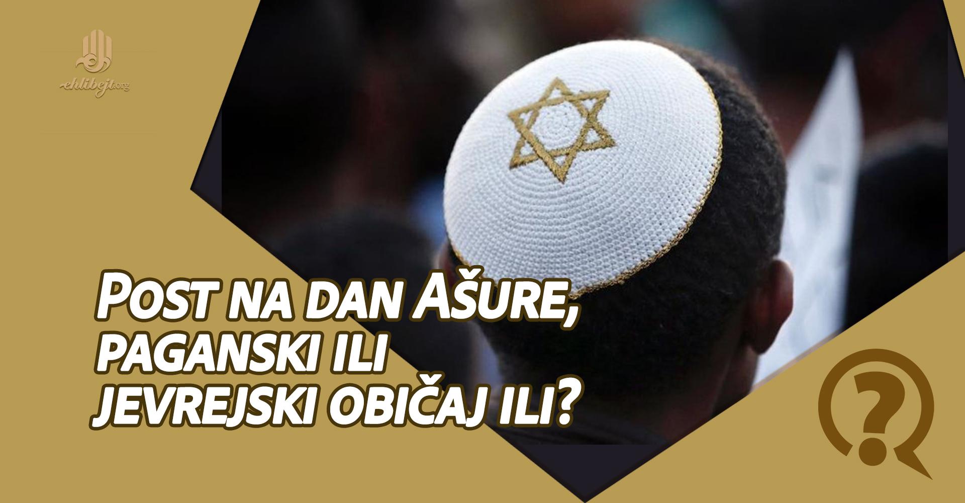 Post na dan Ašure, paganski ili jevrejski običaj ili?