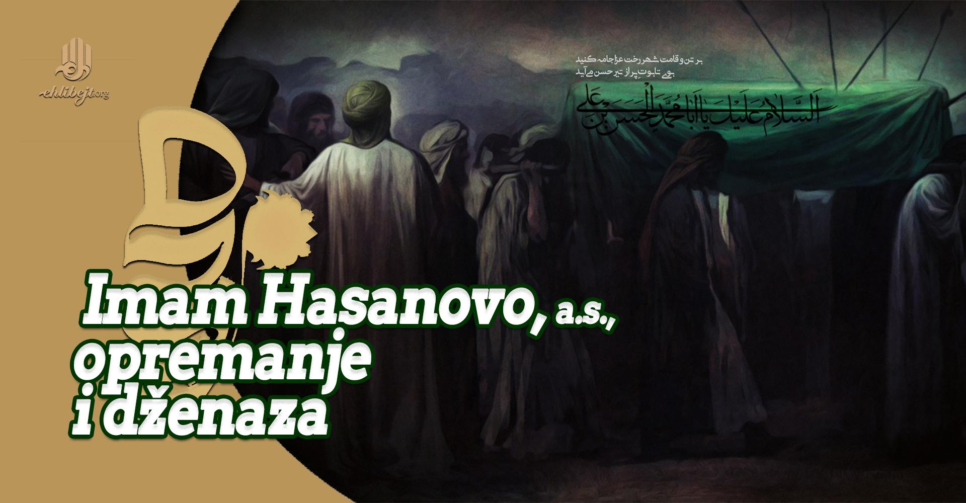 Imam Hasanovo, a.s., opremanje i dženaza
